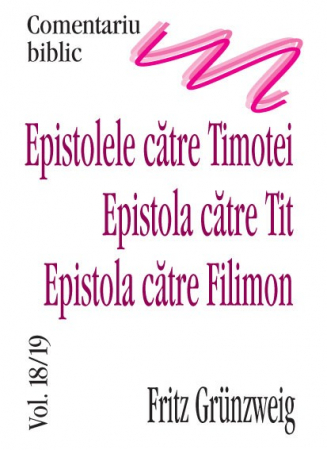 Epistolele catre Timotei & Tit & Filimon, comentariu biblic, vol. 18/190