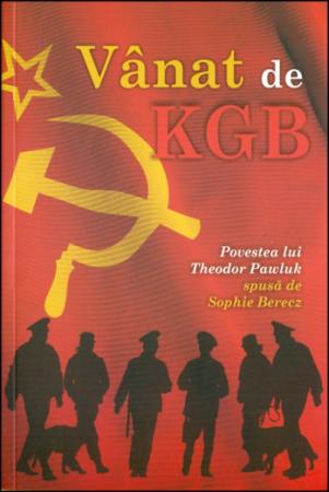 Vanat de KGB. Povestea lui Theodor Pawluk spusa de Sophie Berecz0