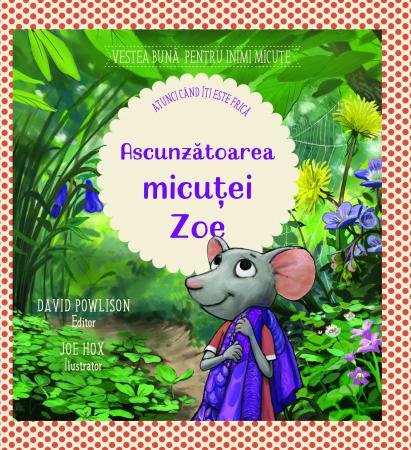 Ascunzatoarea micutei Zoe [atunci cand iti este frica]