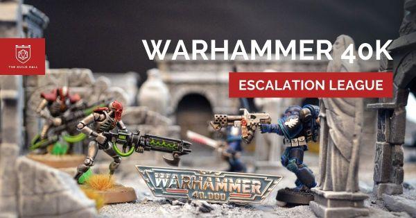 evenimente wargaming Warhammer 40k escalation league
