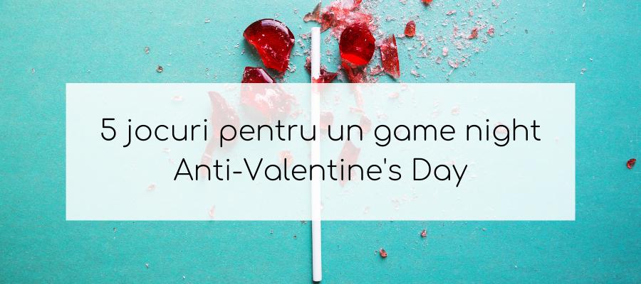 5 jocuri pentru un game night Anti-Valentine's Day