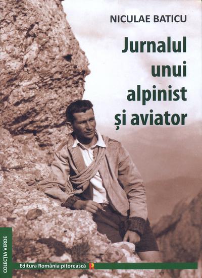 JURNALUL UNUI ALPINIST SI AVIATOR DE NICULAE BATICU [0]