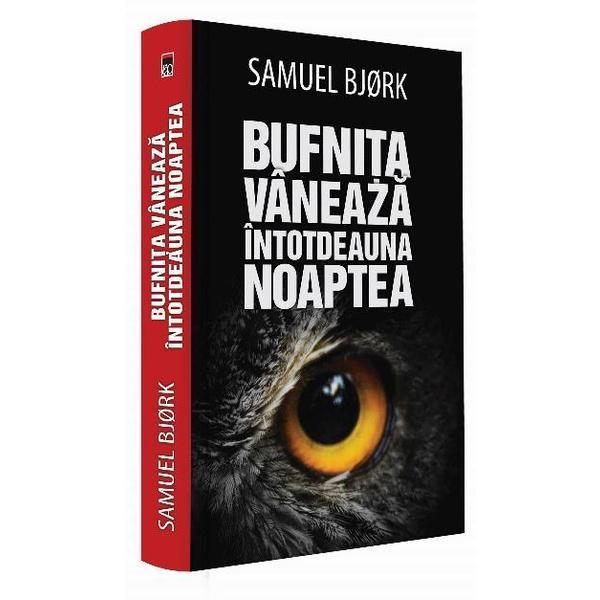 Bufnita vaneaza intotdeauna noaptea - Samuel Bjork 0