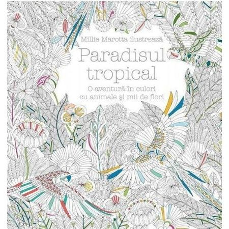 Carte de colorat - Paradisul Tropical 0