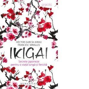 Ikigai: secrete japoneze pentru o viata lunga si fericita 0