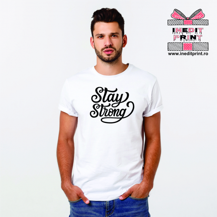 Tricou Stay Strong 0