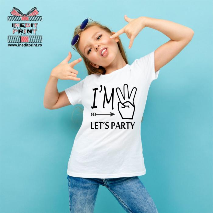 Tricou Copii I'm 3 , Let's Party! TPC5 0