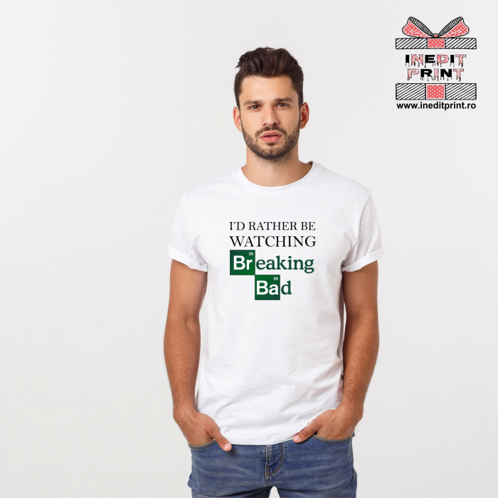 Tricou I'd rather be watching Breaking Bad tp116 0
