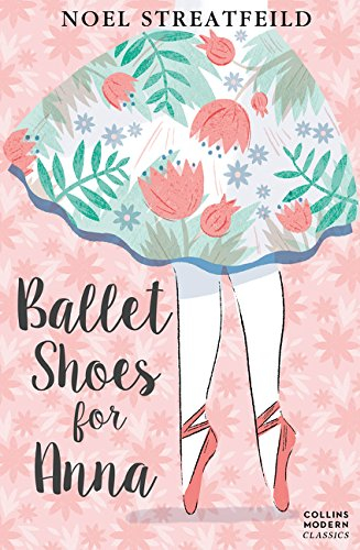 Ballet Shoes for Anna (Collins Modern Classics) 0