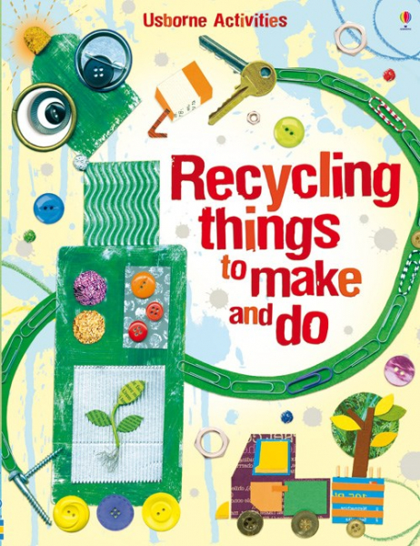 Recycling Things to Make and Do 0