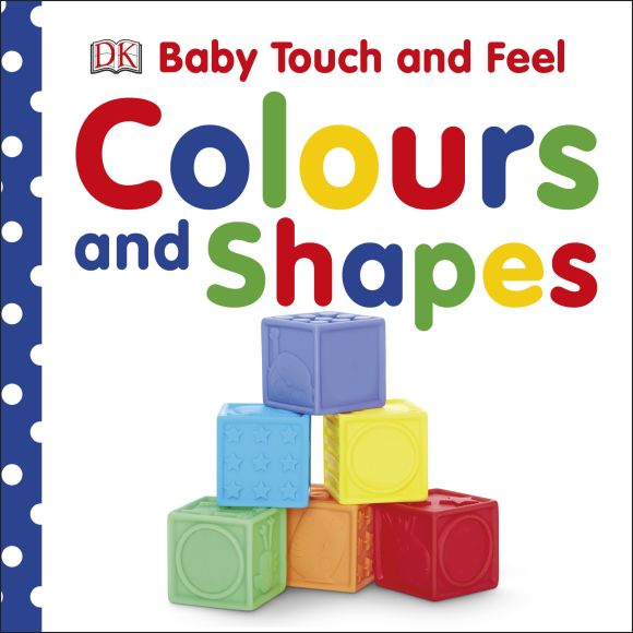 Baby Touch and Feel Colours and Shapes DK 0