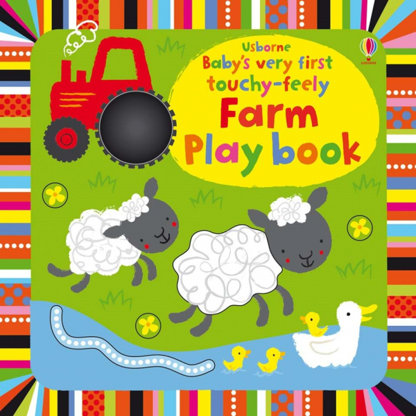 Baby's very first touchy-feely farm play book 0