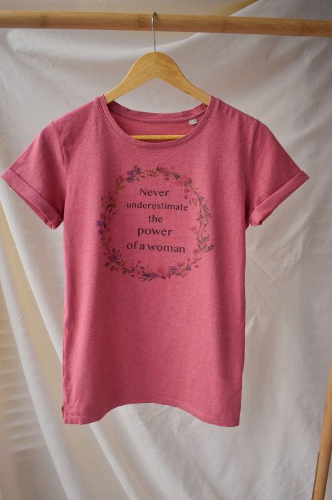 Tricou organic Never underestimate the power of a woman 1