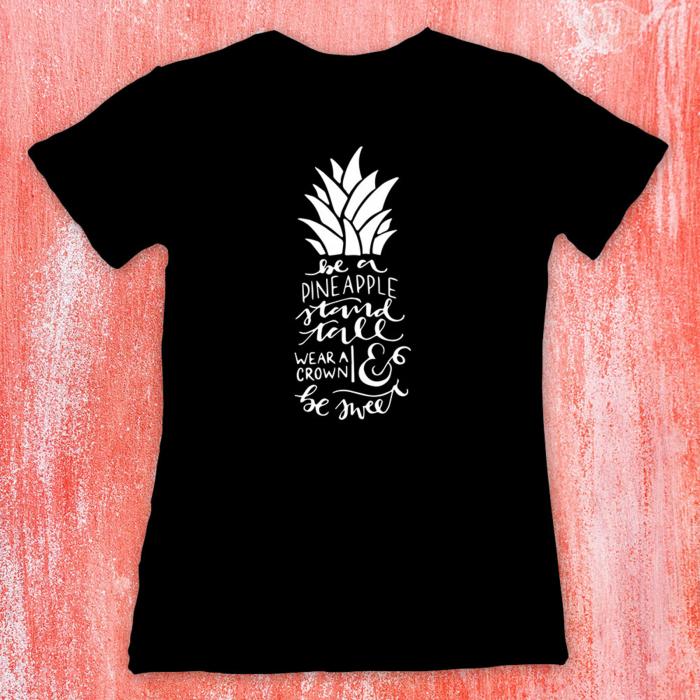 Tricou femei - Be a pineapple [0]