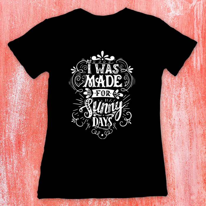 Tricou femei - I was made for sunny days 1