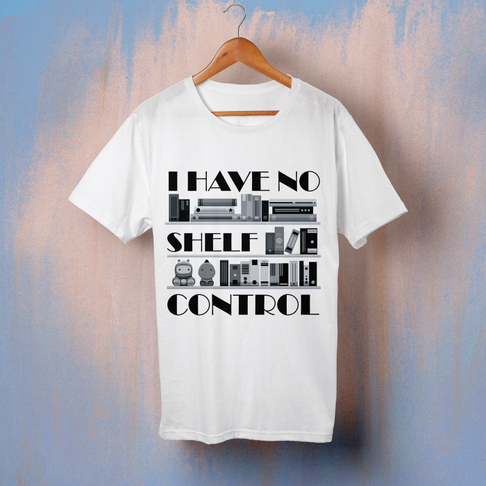"Tricou ""I have no shelf control"" 0"