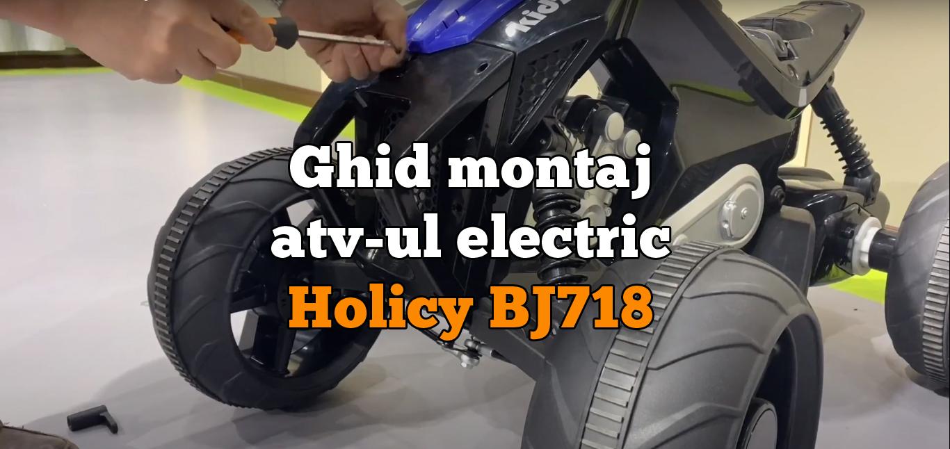 Ghid montaj video pentru atv-ul electric pentru copii Holicy BJ718, 110W, 24V, PREMIUM #Negru