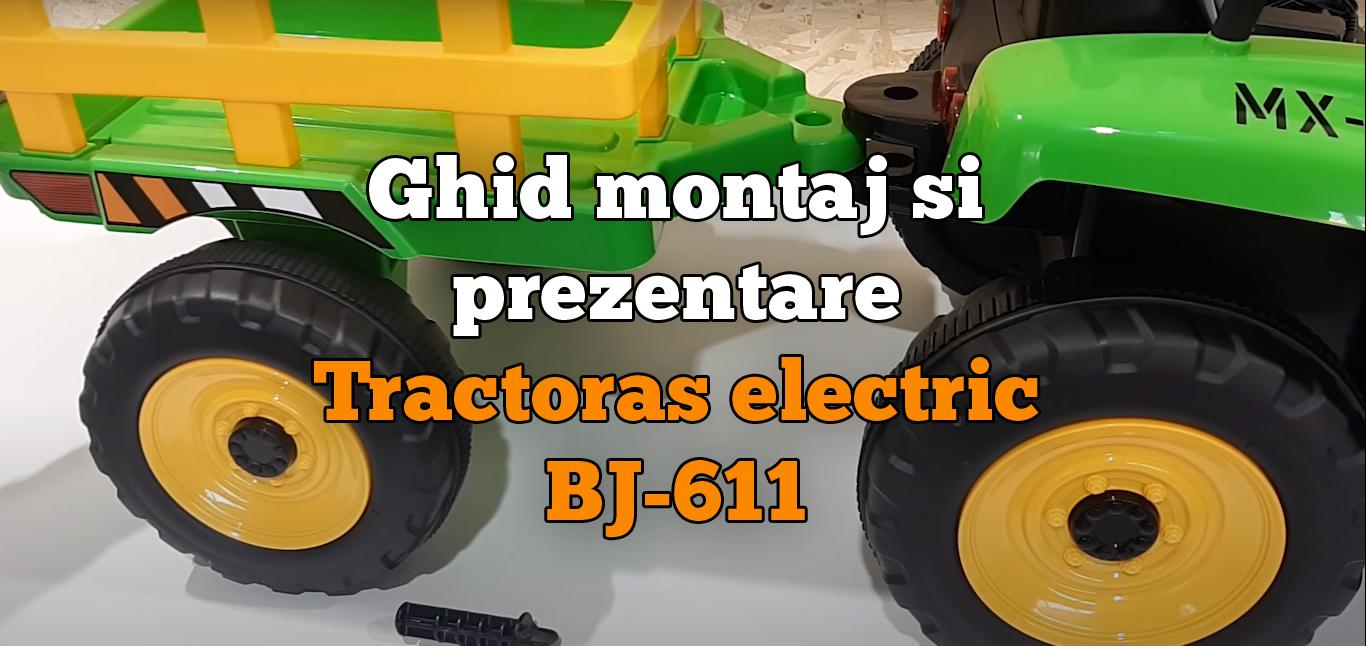 Ghid montaj si prezentare video pentru tractorasul electric cu remorca BJ-611 pentru copii