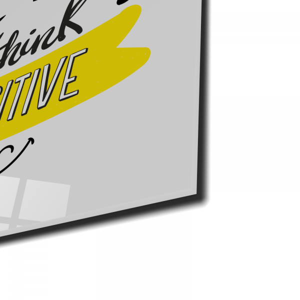Tablou din sticla acrilica - think positive 1
