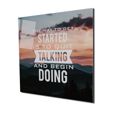 Tablou din sticla acrilica - quit talking and begin doing0