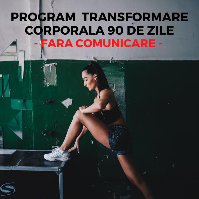 PROGRAM TRANSFORMARE CORPORALA 90 DE ZILE - FARA COMUNICARE [0]