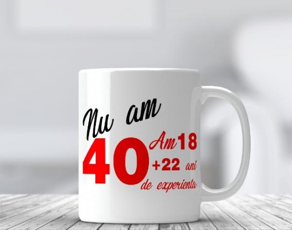 Cana aniversare personalizata - Nu am 40, Am 18 [0]