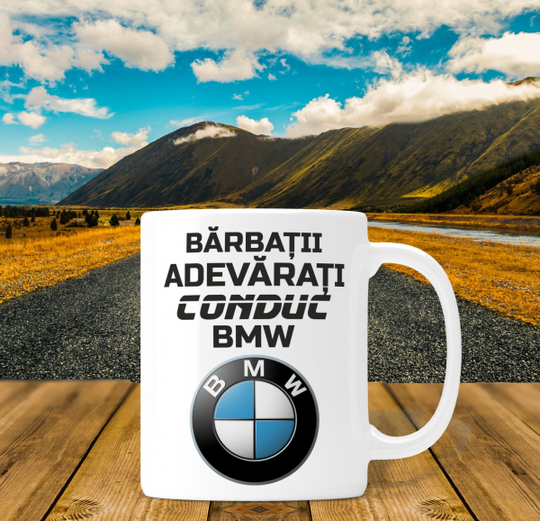 Cana personalizata Auto - Barbatii Adevarati Conduc BMW 0