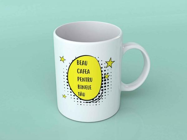 Cana personalizata - Beau cafea pentru binele tau 0