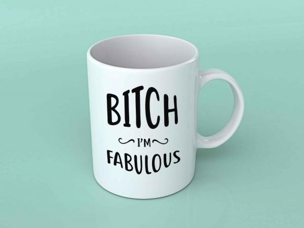 Cana personalizata - Bitch I'm Fabulous 0