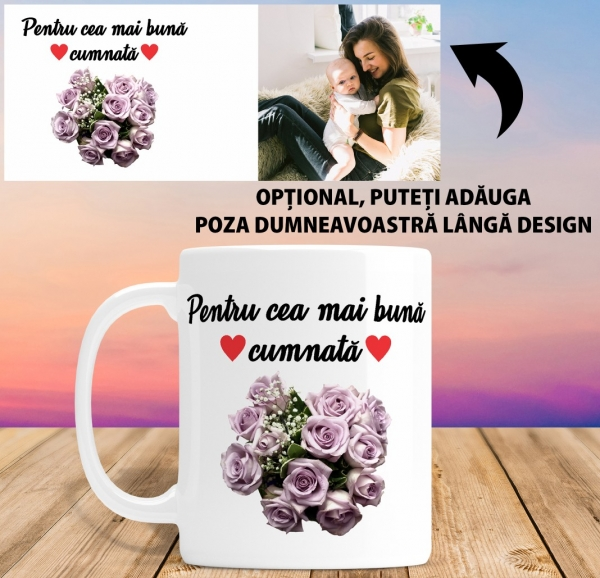 Cana personalizata Cu Poza - Cea Mai Buna Cumnata 1