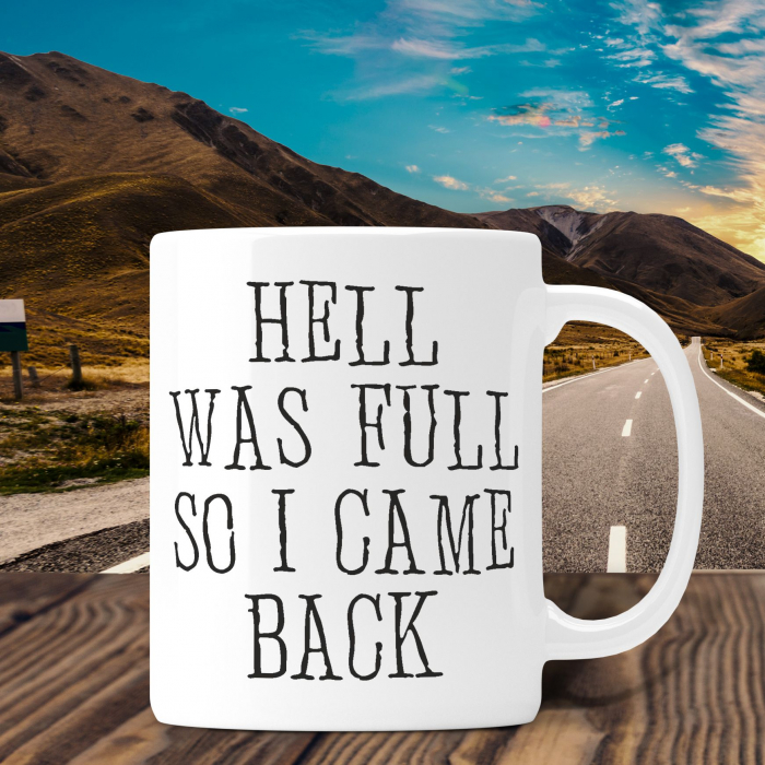 Cana Personalizata - Hell Was Full So I Came Back [0]