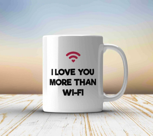 Cana personalizata - I love you more than WI FI [0]