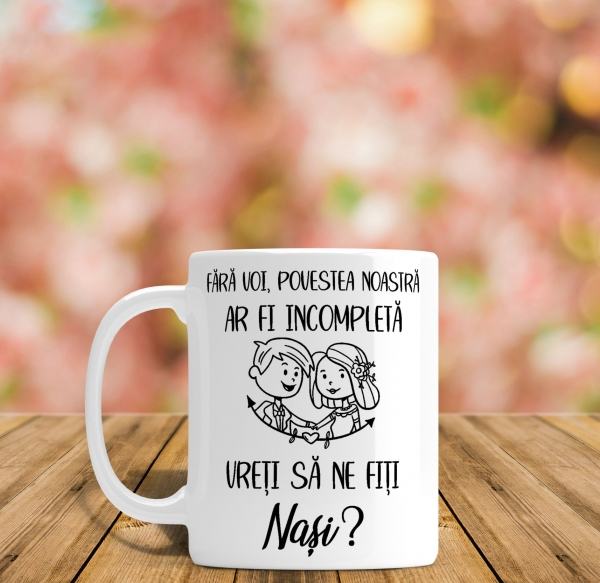 Cana Personalizata Pentru Nasi - Vreti sa fiti nasii nostri? 0
