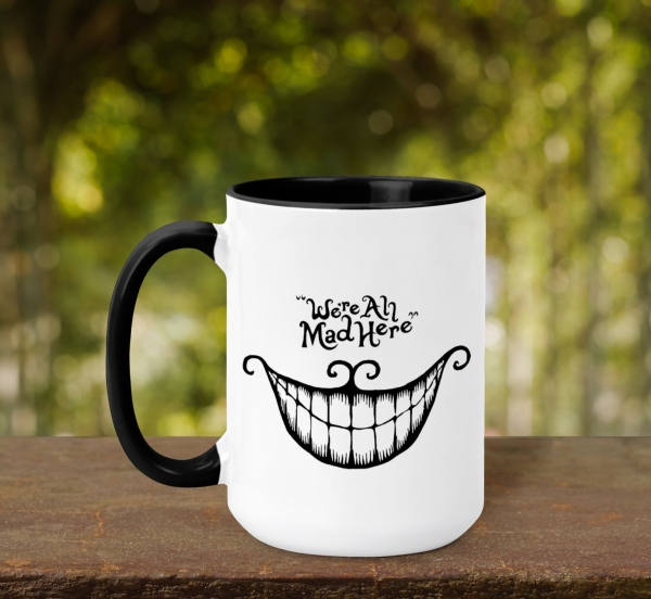 Cana Personalizata - We're All Mad Here 0