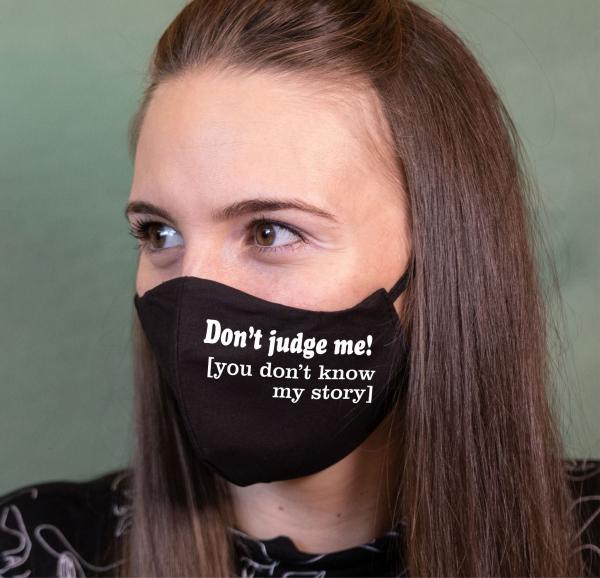 Masca Personalizata - Don't Judge Me 0