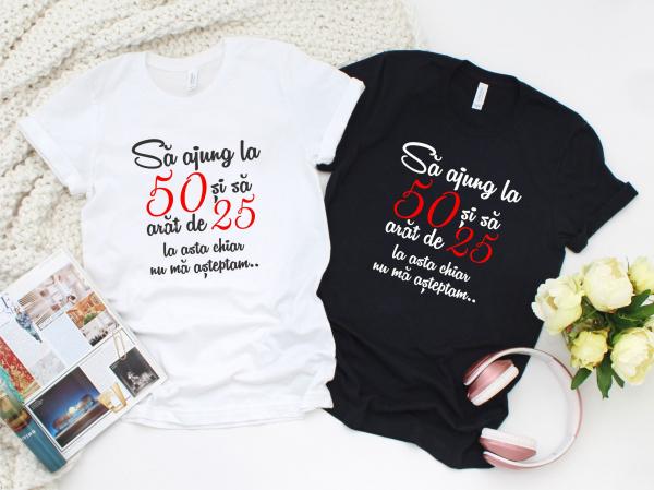 Tricou Personalizat - 50 dar arat de 25 0