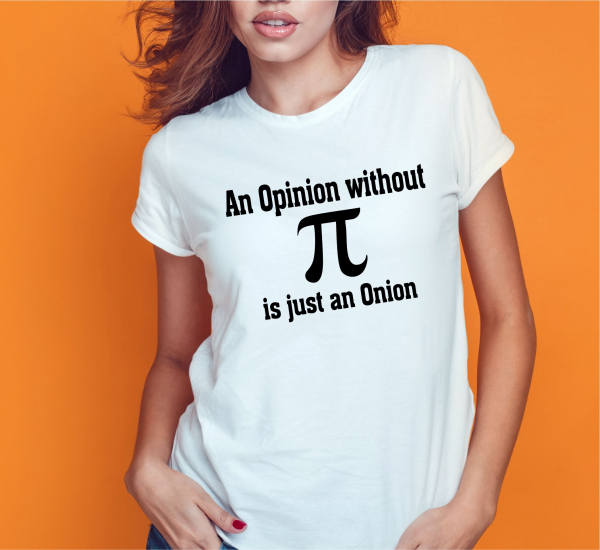 Tricou Personalizat Profesor Matematica - An Opinion Without Pi Is Just An Onion 1