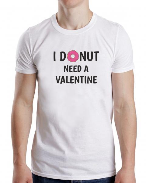 Tricou Personalizat - I DONUT Need A Valentine 1