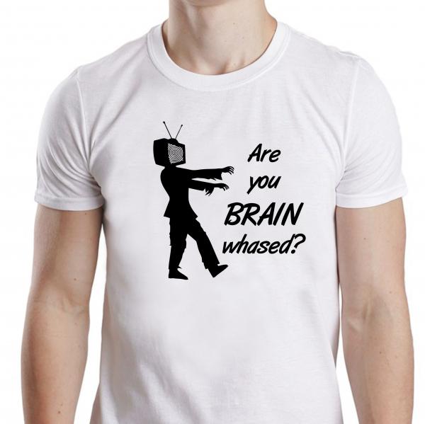 Tricou Personalizat - Are You Brainwashed? 0