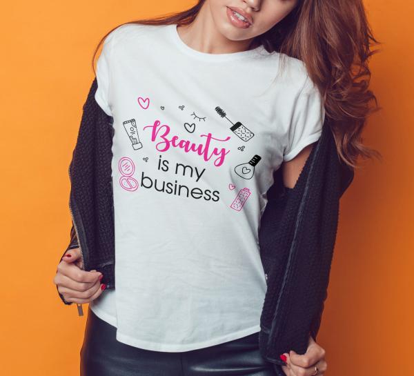 Tricou Personalizat - Beauty Is My Business 1