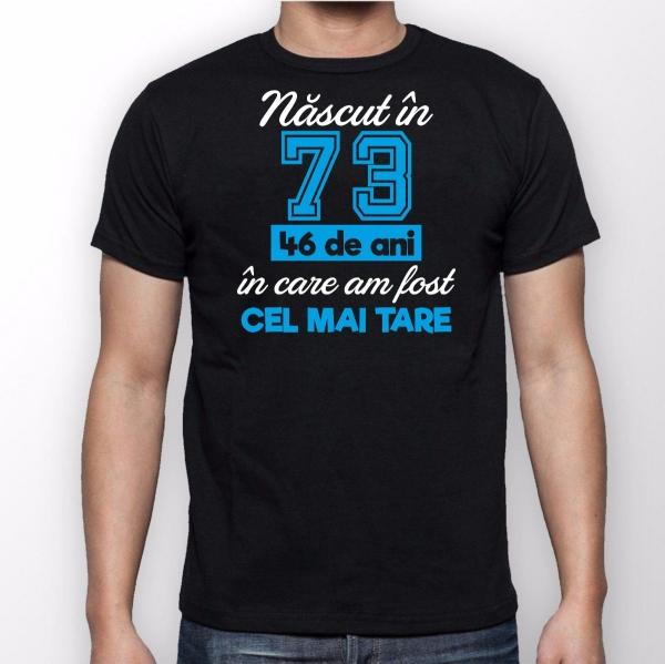 Tricou Personalizat - Cel Mai Tare Nascut In 0