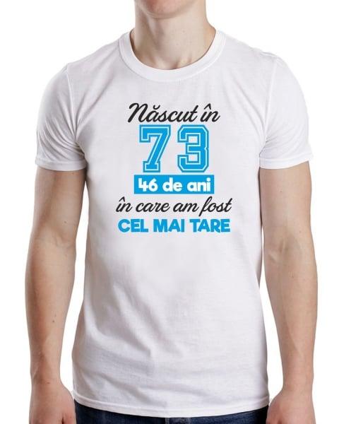 Tricou Personalizat - Cel Mai Tare Nascut In 1