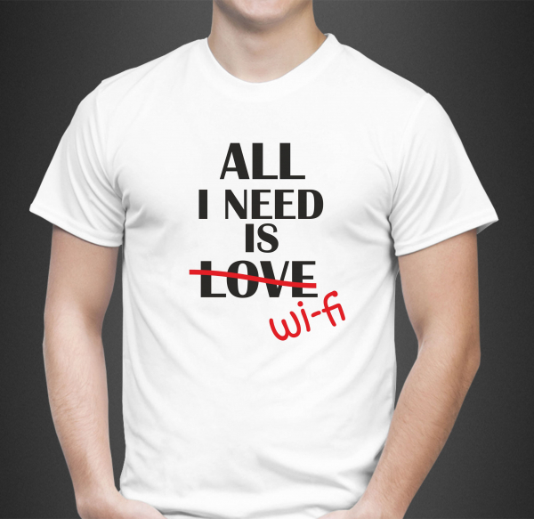 Tricou Personalizat Funny - All I Need Is WIFI 0