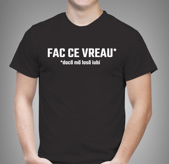 Tricou Personalizat Funny - Fac Ce Vreau, Daca Ma Lasa Iubi [0]