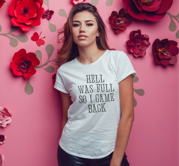 Tricou Personalizat Funny - Hell Was Full 0