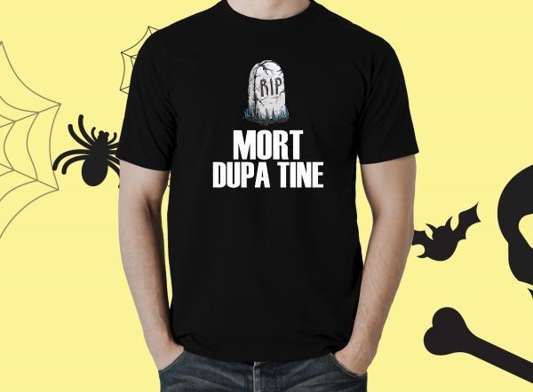 Tricou Personalizat Halloween - Mort Dupa Tine 0