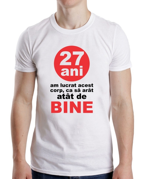 Tricou Personalizat - 27 de Ani Am Lucrat Acest Corp 0