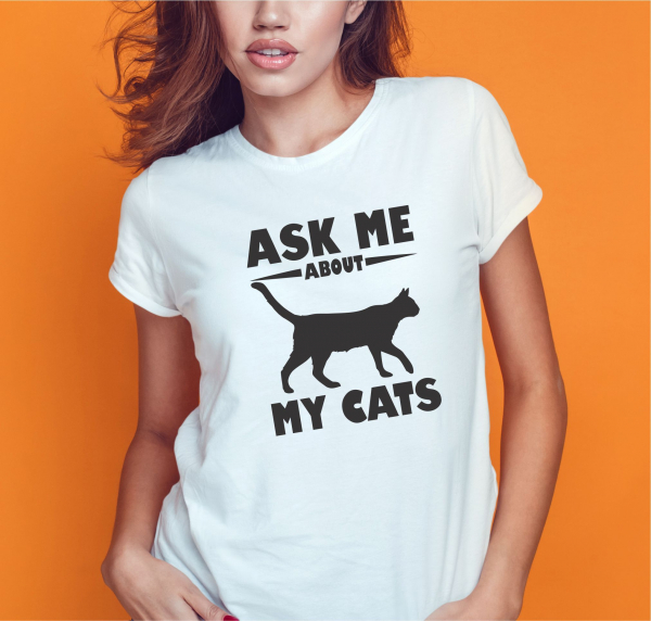 Tricou Personalizat - Ask Me About My Cats 1