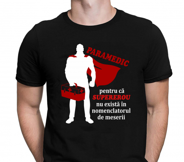 Tricou Personalizat pentru doctor - Paramedic Pentru Ca Supererou Nu Era In Nomenclator 1