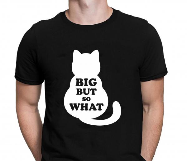 Tricou Personalizat Pisici - Big But So What 1